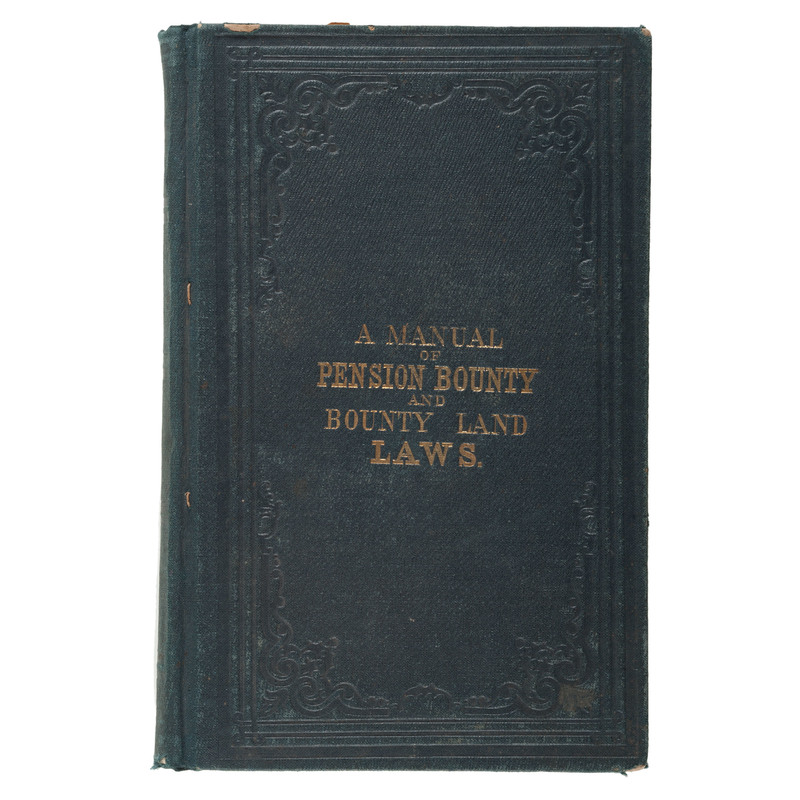 1862 Manual Pension Bounty and Bounty Land Laws Owned by William Hughes