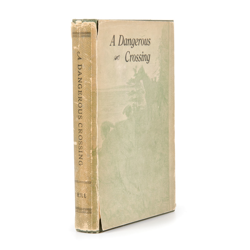 [Western Americana] Scarce Overland Account, 'A Dangerous Crossing,' by Hill - 1924 2nd Edition in DJ