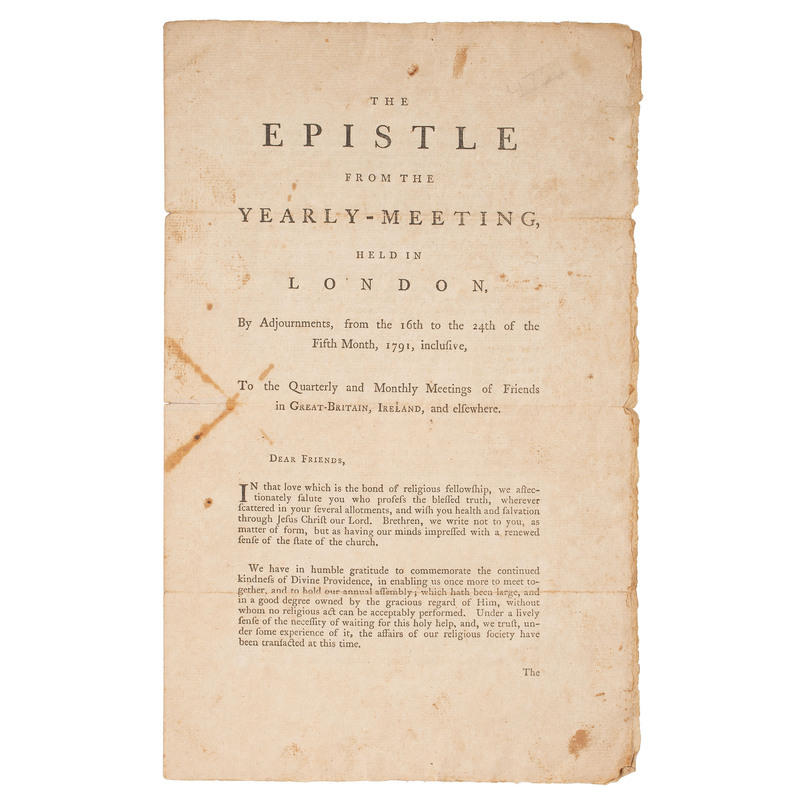 [SLAVERY & ABOLITION].The Epistle from the Yearly-Meeting, Held in London...1791, Inclusive, To the Quarterly and Monthly Meetings of Friends in Great-Britain, Ireland, and Elsewhere. [Philadelphia?], 1791.