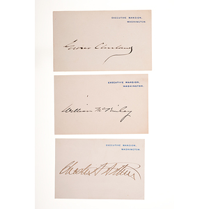 Chester Arthur, Grover Cleveland, and William McKinley, Executive Mansion, Washington Cards Signed