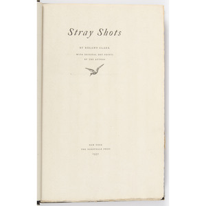 [Sporting - Derrydale Press] Roland Clark's Stray Shots, 1931 First Edition by Derrydale Press, 1 of 535 Printed, Signed Frontis Drypoint Etching
