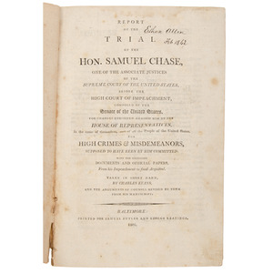 [Americana - Law - Supreme Court] 1805 Copy of Report of the Trial of the Hon. Samuel Chase, with Autograph of Noted Gunmaker, Ethan Allen