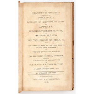 [Americana - U.S. Congress] Lambert, Collection of Precedents, Consisting of Proceedings and Decisions on Questions of Order and Appeals...