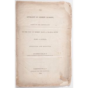 Printed Pamphlet: The Affidavit of Andrew Jackson, Taken by the Defendants in the Suit of Robert Mayo vs. Blair & Rives for Libel, Washington City, DC, 1840