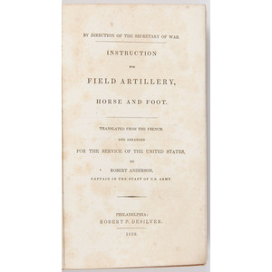 [Americana - Military] Instruction for Field Artillery Horse & Foot by Robert Anderson, Philadelphia, 1839, with 56 Plates
