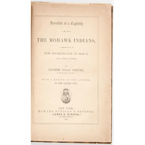 """[Americana - Native American]  Scarce """"Narrative of a Captivity Among the Mohawk Indians"""" by Father Isaac Jogues, 1857"""