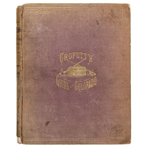 [Western Americana - Colorado] Crofutt's Grip-Sack Guide of Colorado, 1881 1st with Folding Color Map and Railroad Map