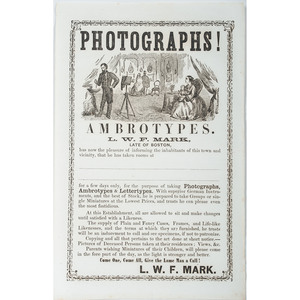 Photographs! Ambrotypes. L.W.F. Mark, Boston, Illustrated Broadside Promoting an Itinerant Ambrotypist, with Additional Photographic Advertisements, Incl. Brady