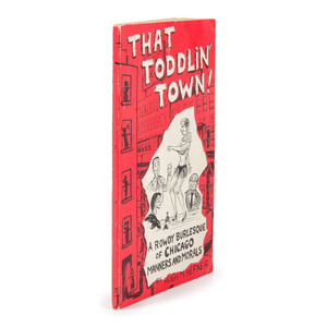 [Americana - Autographs - Playboy Publisher]  That Toddlin' Town!, Rare Early Hugh Hefner Book Signed and Inscribed to a Friend of His Mother