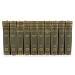 Abraham Lincoln: A History by Nicolay and Hay, in Ten Volumes