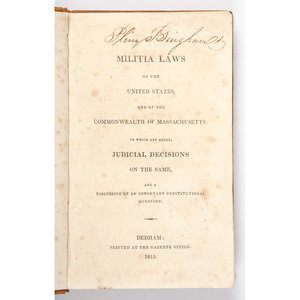 [Americana - Militia Laws - 1815] Scarce Militia Laws of U.S. & Massachusetts - Published in Dedham 1815- Powers of Commander-in-Chief, etc.
