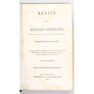 [Americana - Mexican War] Robinson, Mexico and Her Military Chieftains 1847 First Edition