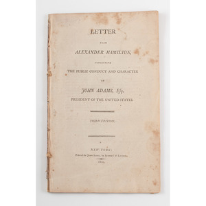 [Americana - Presidential Politics - Alexander Hamilton] Hamilton's Letter Concerning Public Conduct & Character of John Adams 1800 3rd Edition, Howes H116, A Notoriously Controversial Political Pamphlet