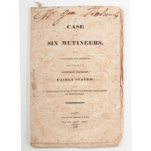 [Americana - President Andrew Jackson - 1828 Campaign] Case of the Six Mutineers - Andrew Jackson and War of 1812 - Albany 1828 Imprint