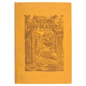 Signed and Inscribed Presentation Copy The Negro Trail-Blazers of California
