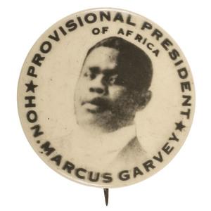 Marcus Garvey Provisional President of Africa Pinback, ca 1920