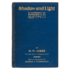 M.W. Gibbs, First US Black Judge Autobiography Shadow and Light, 1902