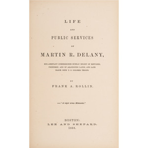 First Full-Length Biography by African American, Life of Martin Delany