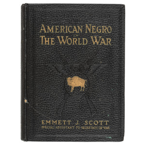 Scott's Official History of the American Negro in the World War, 1919 First Edition