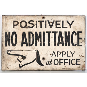 A Painted Wood 'No Admittance' Sign