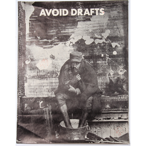 Avoid Drafts, Anti-Vietnam Poster, San Francisco, California, 1967