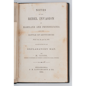 the Rebel Invasion of Maryland & Pennsylvania and the Battle of Gettysburg, 1864