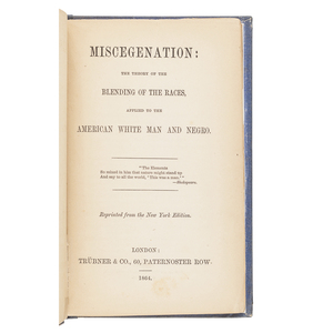 [CROLY, David Goodman]. Miscegenation; The Theory of the Blending of the Races Applied to the American White Man and Negro. London: Trübner & Co., 1864.