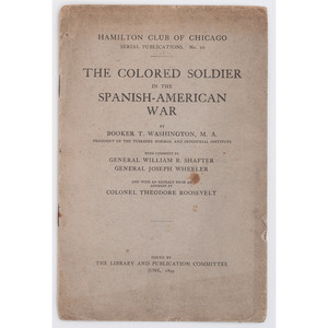 WASHINGTON, Booker T. (1856-1915). The Colored Soldier in the Spanish–American War. Chicago: The Library and Publication Committee, Hamilton Club of Chicago, June 1899.