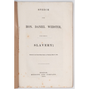 [AFRICAN AMERICANA -- SLAVERY & ABOLITION]. WEBSTER, Daniel (1782-1852). Speech of the Hon. Daniel Webster, Upon the Subject of Slavery... Boston: Redding & Company, 1850.