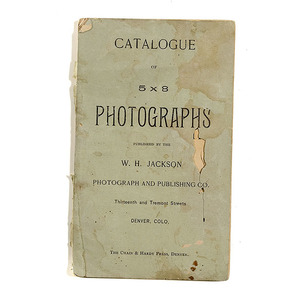 Exceptionally Scarce Catalog of William Henry Jackson Photographs,